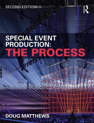 Special Event Production: The Process - Matthews, Doug