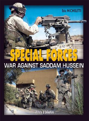 Special Forces: War Against Terrorism in Iraq - Micheletti, Eric