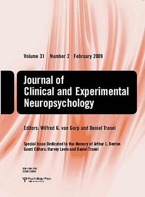 Special Issue Dedicated to the Memory of Arthur L. Benton: A Special Issue of the Journal of Clinical and Experimental Neuropsychology - Levin, Harvey (Editor), and Tranel, Daniel (Editor)