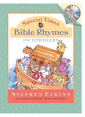 Special Times Bible Rhymes for Toddlers - Elkins, Stephen, and Jones, Denise (Narrator)