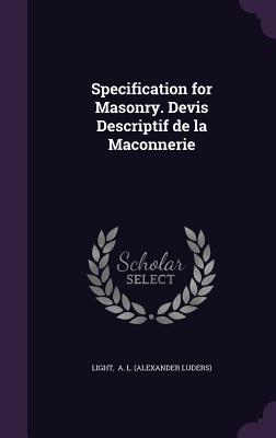 Specification for Masonry. Devis Descriptif de La Maconnerie - A L (Alexander Luders), Light