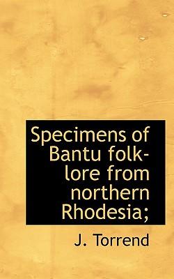 Specimens of Bantu Folk-Lore from Northern Rhodesia; - Torrend, J