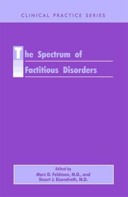 Spectrum of Factitious Disorders - Feldman, Marc D (Editor)