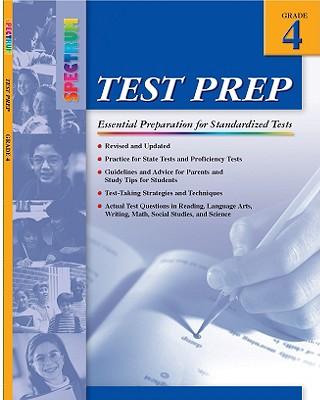 Spectrum Test Prep, Grade 4 - Douglas, Vincent, and School Specialty Publishing, and Carson-Dellosa Publishing