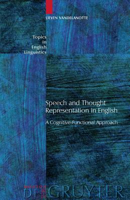 Speech and Thought Representation in English - Vandelanotte, Lieven