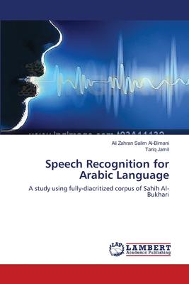Speech Recognition for Arabic Language - Al-Bimani, Ali Zahran Salim, and Jamil, Tariq