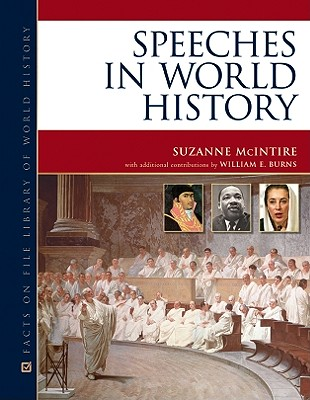 Speeches in World History - McIntire, Suzanne, and Burns, William E (Contributions by)