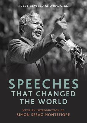 Speeches That Changed the World - Montefiore, Simon Sebag