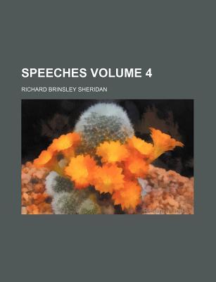 Speeches Volume 4 - Sheridan, Richard Brinsley