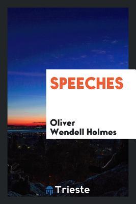 Speeches - Holmes, Oliver Wendell