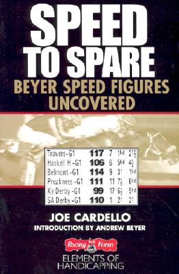 Speed to Spare: Beyer Speed Figures Uncovered - Cardello, Joe