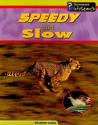 Speedy and Slow - Laskey, Elizabeth