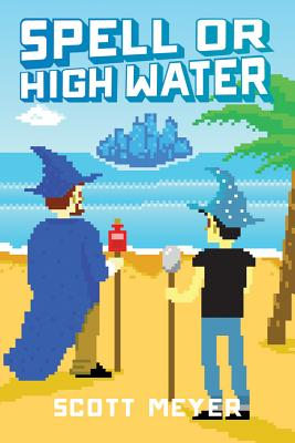 Spell or High Water - Meyer, Scott