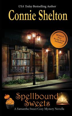 Spellbound Sweets: A Samantha Sweet Halloween Novella - Shelton, Connie