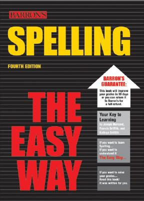 Spelling the Easy Way - Mersand, Joseph, and Griffith, Francis, and Griffith, Kathryn