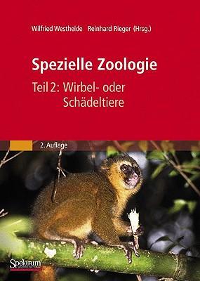 Spezielle Zoologie: Teil 2: Wirbel- Oder Schadeltiere - Westheide, Wilfried (Editor), and Rieger, Gunde (Editor)