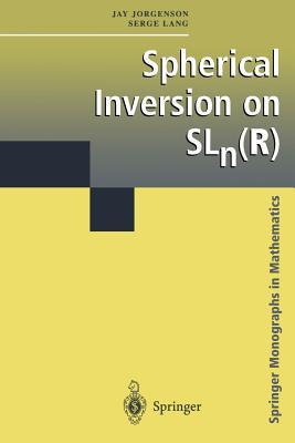 Spherical Inversion on SLn(R) - Jorgenson, Jay, and Lang, Serge