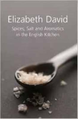 Spices, Salt and Aromatics in the English Kitchen - David, Elizabeth