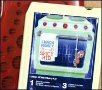 Spicy Kid - Lunch Money