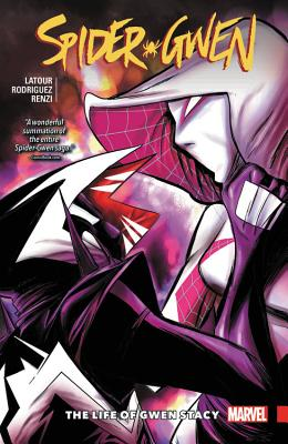 Spider-Gwen Vol. 6: The Life and Times of Gwen Stacy - LaTour, Jason (Text by)