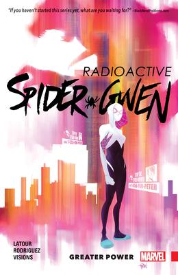 Spider-Gwen, Volume 1: Greater Power - LaTour, Jason (Text by)
