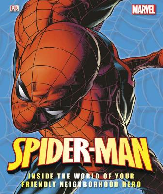 Spider-Man: Inside the World of Your Friendly Neighborhood Hero - DK Publishing