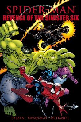 Spider-man: Revenge Of The Sinister Six - McDaniel, Scott, and Kavanagh, Terry, and Larson, Erik