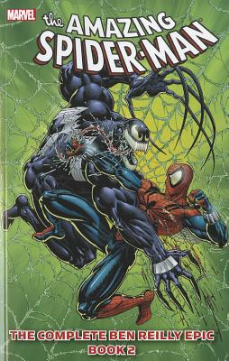 Spider-Man: The Complete Ben Reilly Epic Book 2 - DeFalco, Tom (Text by), and Jurgens, Dan (Text by), and Dezago, Todd (Text by)