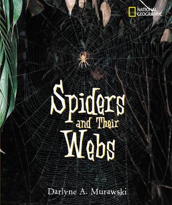 Spiders and Their Webs - Murawski, Darlyne A