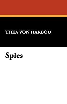 Spies - Von Harbou, Thea