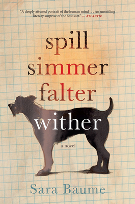 Spill Simmer Falter Wither - Baume, Sara