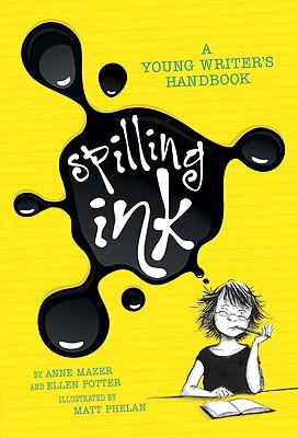 Spilling Ink: A Young Writer's Handbook - Mazer, Anne, and Potter, Ellen