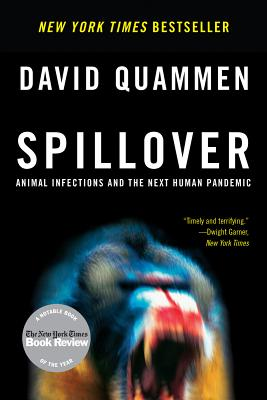 Spillover: Animal Infections and the Next Human Pandemic - Quammen, David