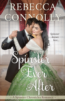 Spinster Ever After - Connolly, Rebecca