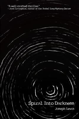 Spiral Into Darkness - Lewis, Joseph