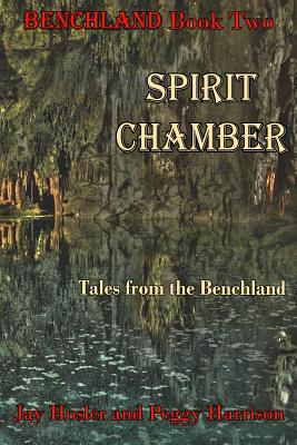 Spirit Chamber: Tales from the Benchland - Hosler, Jay, and Harrison, Peggy