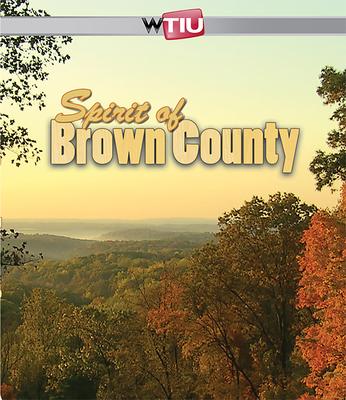Spirit of Brown County - WTIU