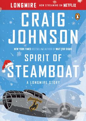 Spirit of Steamboat: A Longmire Story - Johnson, Craig