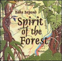 Spirit of the Forest - Baka Beyond