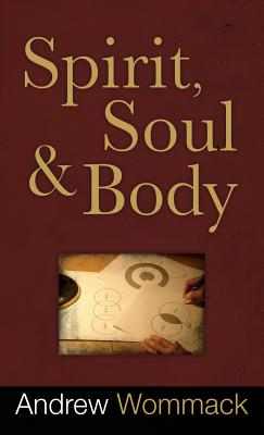 Spirit, Soul and Body - Wommack, Andrew
