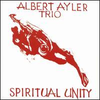 Spiritual Unity - Albert Ayler