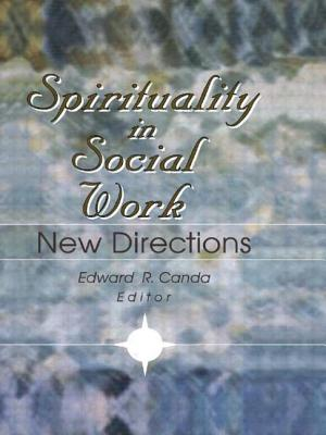 Spirituality in Social Work - Canda, Edward R, Ph.D. (Editor)