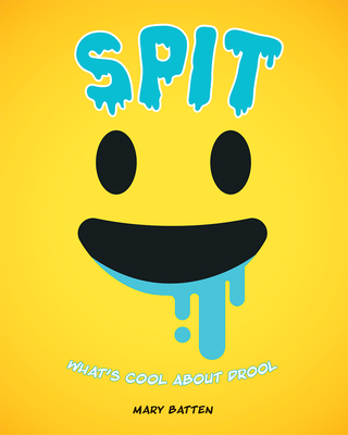 Spit: What's Cool about Drool - Batten, Mary