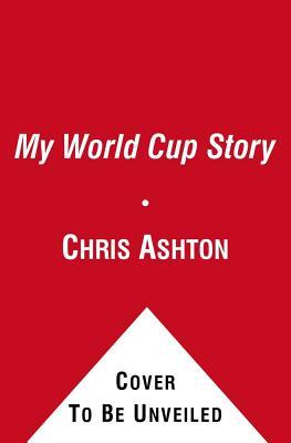 Splashdown: The Story of My World Cup Year - Ashton, Chris
