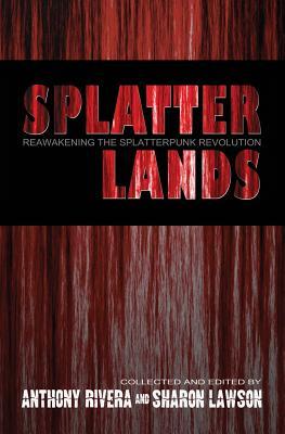 Splatterlands: Reawakening the Splatterpunk Revolution - Laimo, Michael