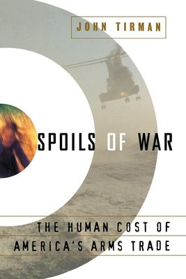 Spoils of War - Tirman, John, Professor