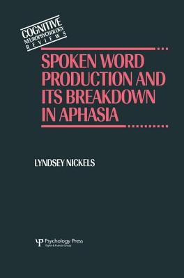 Spoken Word Production and Its Breakdown in Aphasia - Nickels, Lyndsey