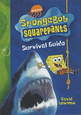 SpongeBob Squarepants Survival Guide - Lawman, David, and Nickelodeon