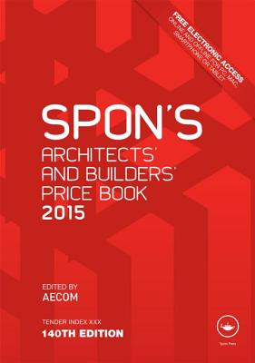 Spon's Architects' and Builders' Price Book 2015 - AECOM (Editor)