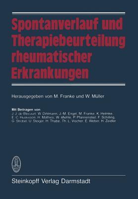 Spontanverlauf Und Therapiebeurteilung Rheumatischer Erkrankungen - Franke, M (Editor)